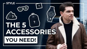 'The 5 Accessories That Complete Every Outfit! | Men\'s Fashion'