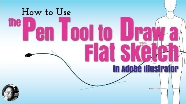 'How to Use the Pen Tool to draw a Flat Sketch in Illustrator for Fashion Design'