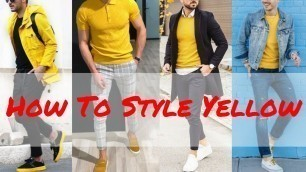 'How To Style Yellow || Yellow Outfit Ideas For Men