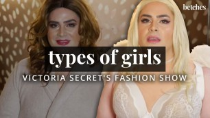 'Types Of Girls: In The Victoria Secret\'s Fashion Show'